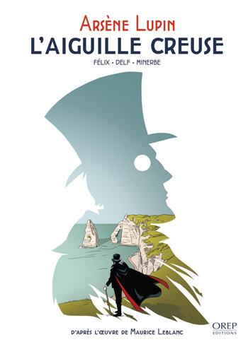 Arsène Lupin - L'Aiguille creuse
