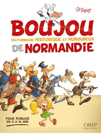 Boujou de Normandie - Tome 2 : Dictionnaire historique et humoureux de Normandie