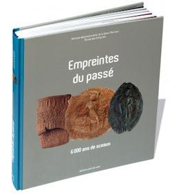 Empreintes du passé - 6000 ans de sceaux