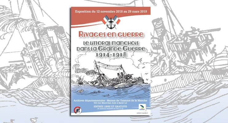 « Rivages en guerre - le littoral manchois dans la Grande Guerre (1914-1918) »