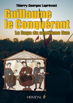 Guillaume le Conquérant - la Saga du septième Duc
