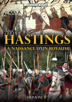 HASTINGS  - LA NAISSANCE D'UN ROYAUME
