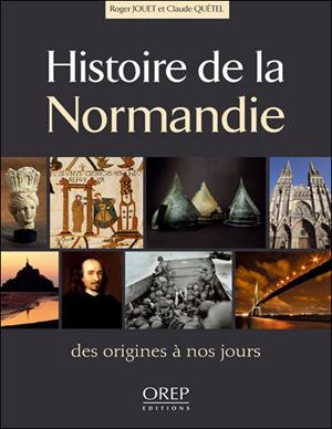 Histoire de la Normandie - des origines à nos jours