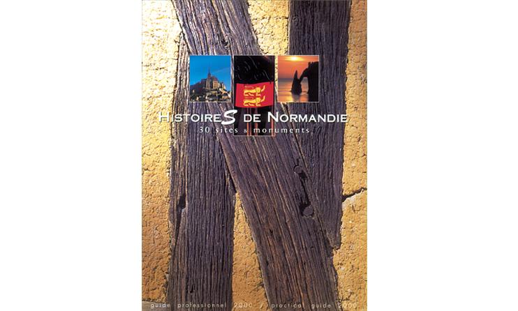 Histoire(s) de Normandie - 30 sites et monuments.