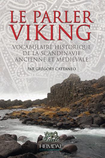Le parler viking - Vocabulaire historique de la Scandinavie ancienne et médiévale