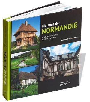 Maisons de Normandie -  Argile, calcaire, silex, matériaux d'avenir