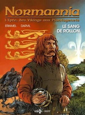 Epte 1 - Normannia - l`Epte des Vikings aux Plantagenêts - Le sang de Rollon