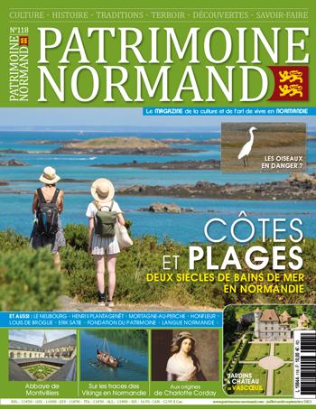Patrimoine Normand n°118 (juillet-août-septembre 2021). En kiosque à partir du 14 juillet  2021 - 108 pages. Magazine trimestriel.