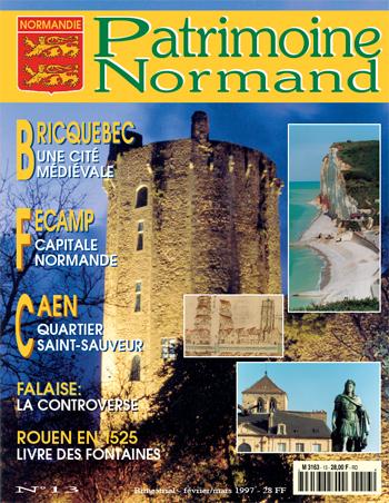 Patrimoine Normand n°13 (Février-Mars 1997). En kiosque à partir du 30 janvier 1997 - 68 pages. Magazine bimestriel