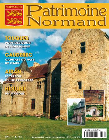 Patrimoine Normand n°16 (Août-Septembre 1997). En kiosque à partir du 30 juillet 1997 - 68 pages. Magazine bimestriel.