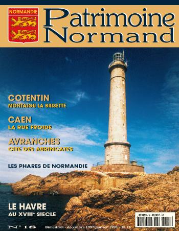 Patrimoine Normand n°18 (Décembre 1997-Janvier 1998). En kiosque à partir du 30 novembre 1997 - 68 pages. Magazine bimestriel.
