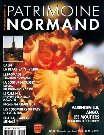 Patrimoine Normand n°32 (avril-mai 2000). En kiosque à partir du 30 mars 2000 - 68 pages. Magazine bimestriel.