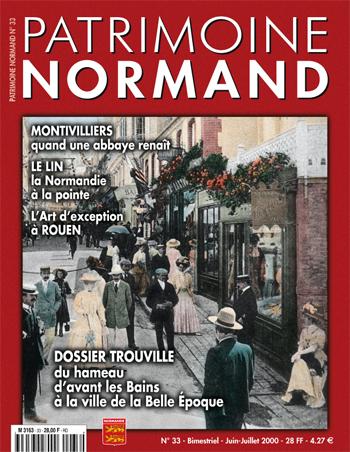 Patrimoine Normand n°33 (juin-juillet 2000). En kiosque à partir du 30 mai 2000 - 68 pages. Magazine bimestriel.