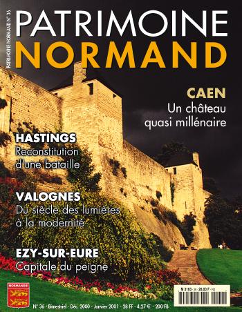 Patrimoine Normand n°36 (décembre 2000-janvier 2001). En kiosque à partir du 30 novembre 2000 - 68 pages. Magazine bimestriel.
