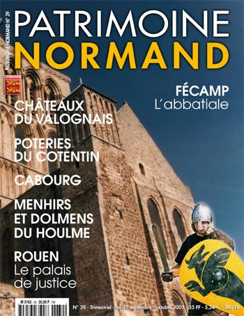 Patrimoine Normand n°39 (août-septembre-octobre 2001). En kiosque à partir du 30 juillet 2001 - 84 pages. Magazine trimestriel.