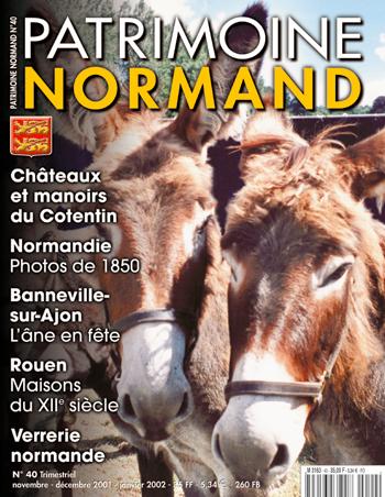 Patrimoine Normand n°40 (novembre-décembre 2001-janvier 2002). En kiosque à partir du 30 octobre 2001 - 84 pages. Magazine trimestriel.