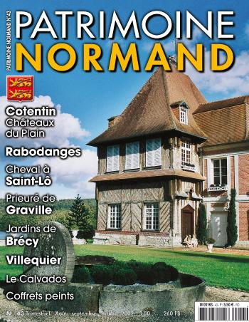 Patrimoine Normand n°43 (août-septembre-octobre 2002). En kiosque à partir du 30 juillet 2002 - 84 pages. Magazine trimestriel.