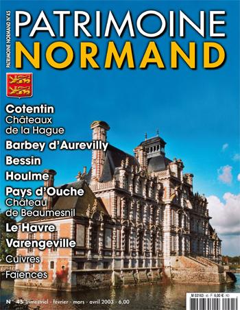 Patrimoine Normand n°45 (février-mars-avril 2003). En kiosque à partir du 30 janvier 2003 - 84 pages. Magazine trimestriel.