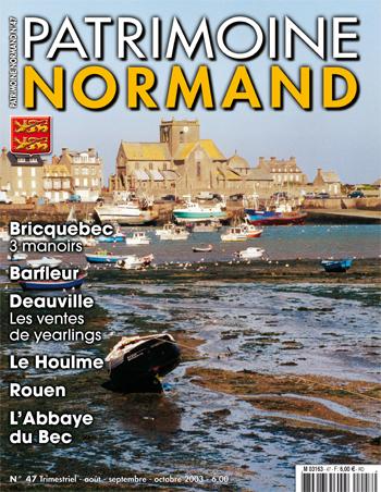 Patrimoine Normand n° 47 (aôut-septembre-octobre 2003). En kiosque à partir du 30 juillet 2003 - 85 pages. Magazine trimestriel.