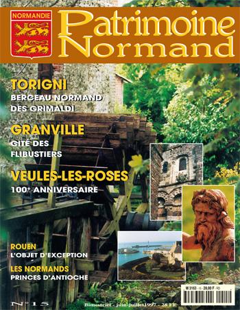 Patrimoine Normand n°15 (Juin-Juillet 1997). En kiosque à partir du 29 mai 1997 - 68 pages. Magazine bimestriel.