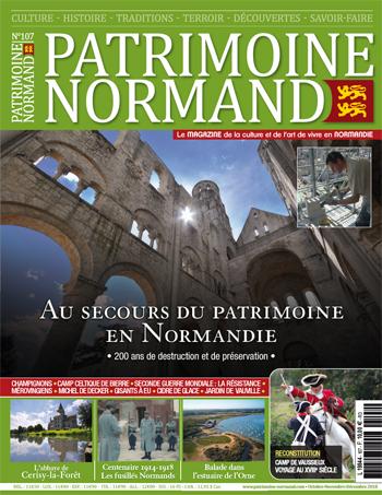 Patrimoine Normand n°107 (Octobre-Novembre-Décembre 2018). En kiosque à partir du 10 octobre 2018 - 108 pages. Magazine trimestriel.