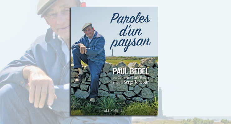 Paul Bedel - Paroles d'un paysan